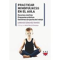 practicar Mindfulness En El Aula (Pastoral escolar)