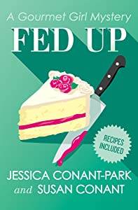 Fed Up (The Gourmet Girl Mysteries Book 4)