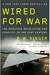 Wired for War: The Robotics Revolution and Conflict in the 21st Century Paperback