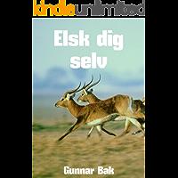 Elsk dig selv (Danish Edition)