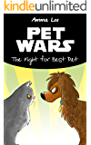 Pet Wars: The Fight for Best Pet (Animal books for kids 9-12)