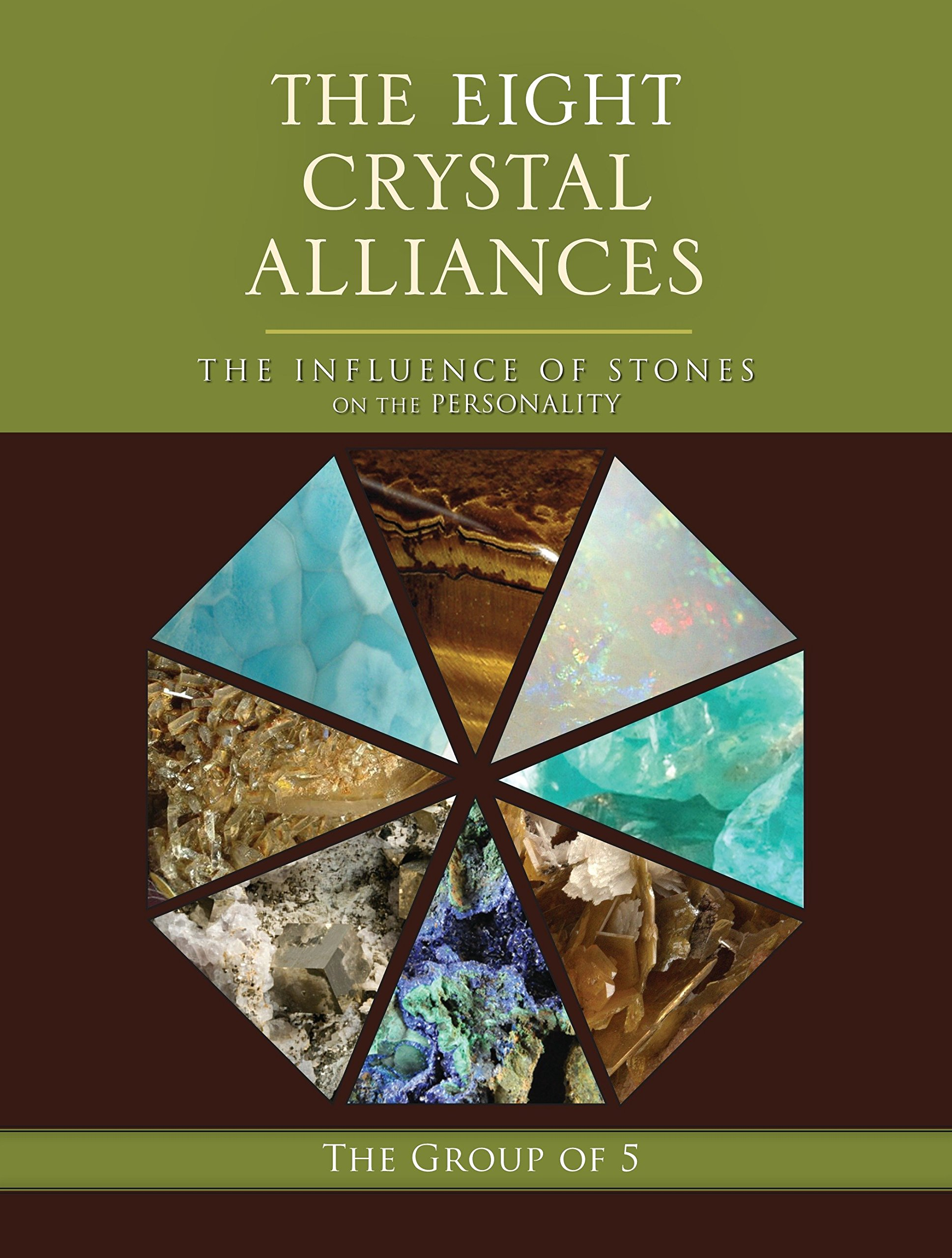 The Eight Crystal Alliances: The Influence of Stones on the Personality (The Group of 5 Crystals Series) pdf epub