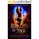 Abducted by Magic: A Gargoyle Shifter Romance (Guardians of Magic Book 1)