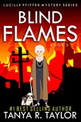 BLIND FLAMES (Lucille Pfiffer Mystery Series Book 5) Kindle Edition