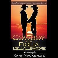 Il cowboy e la figlia dell'allevatore - La serie completa