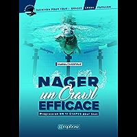 Nager un crawl efficace: Progression en 11 étapes pour tous (Natation pour tous) (French Edition)