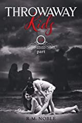 Throwaway Kids Part 1 & Part 2: The Eaton Sisters' Saga Kindle Edition