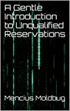 A Gentle Introduction to Unqualified Reservations