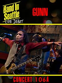 Gunn – Band in Seattle: Live debut – Concert 106 A