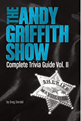 The Andy Griffith Show Complete Trivia Guide, Volume II Kindle Edition