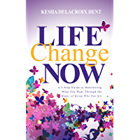 Life Change Now: A 3-Step Guide to Manifesting What You Want Through the Magic of Being Who You Are (English Edition)