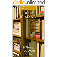 Book Binding: 8 Things You Didn't Know