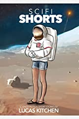SCI-FI SHORTS: A COLLECTION OF SCIENCE FICTION SHORT STORIES Kindle Edition