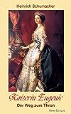 Kaiserin Eugenie - der Weg zum Thron