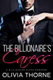 The Billionaire's Caress (The Billionaire's Kiss, Book Three): A Billionaire Alpha Romance (English Edition)