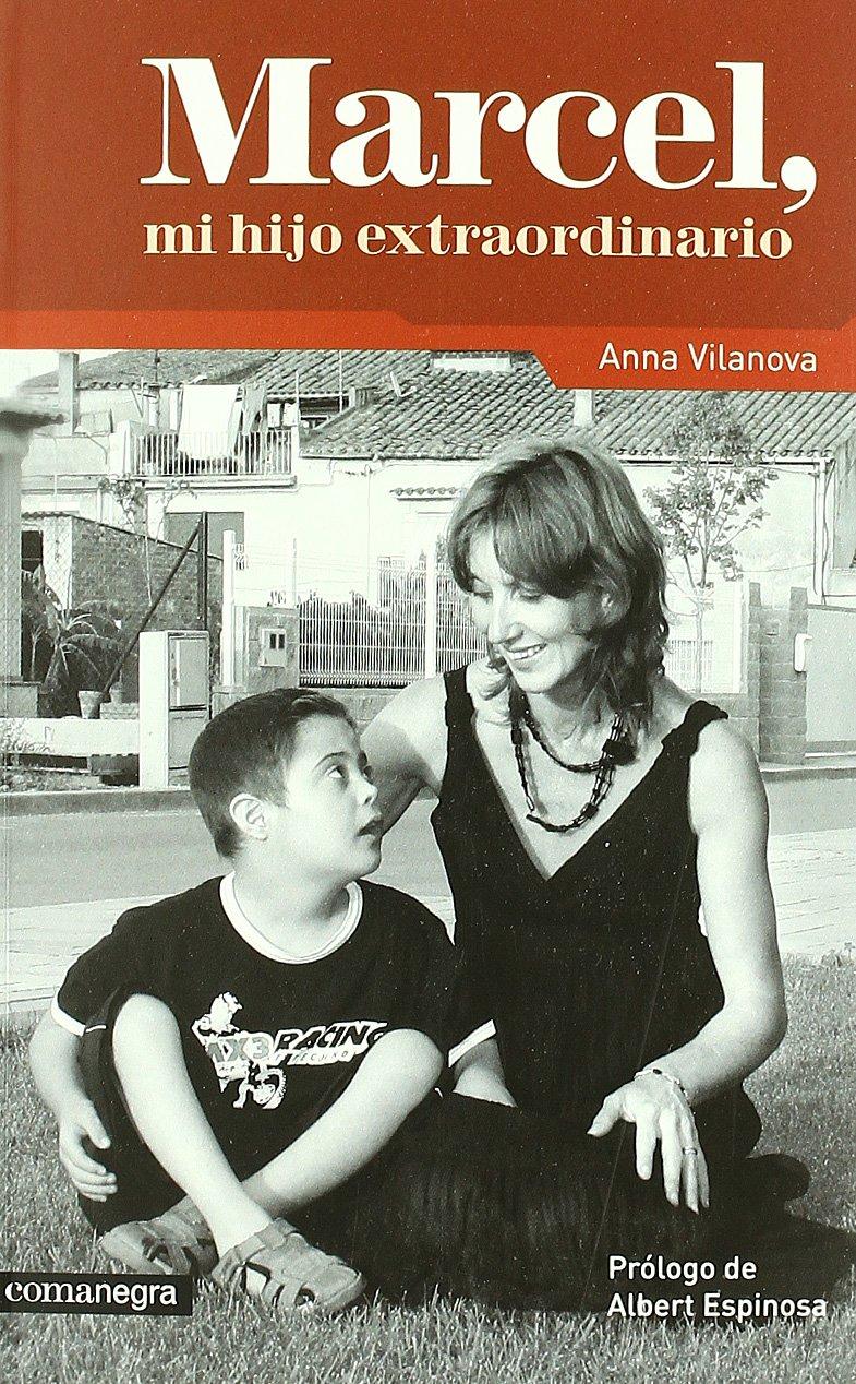 Marcel, mi hijo extraordinario: Amazon.es: Vilanova Pons, Anna, Espinosa Puig, Albert: Libros