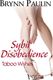 Sybil Disobedience (Taboo Wishes Book 6)