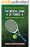 The Mental Game of Tennis (Masters of the Mental Game Book 17) (English Edition)