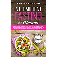 Intermittent Fasting for Women: The A-Z Guide to Weight Loss, Burn Fat and Live...