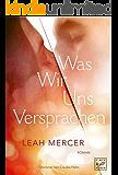 Was wir uns versprachen (German Edition)