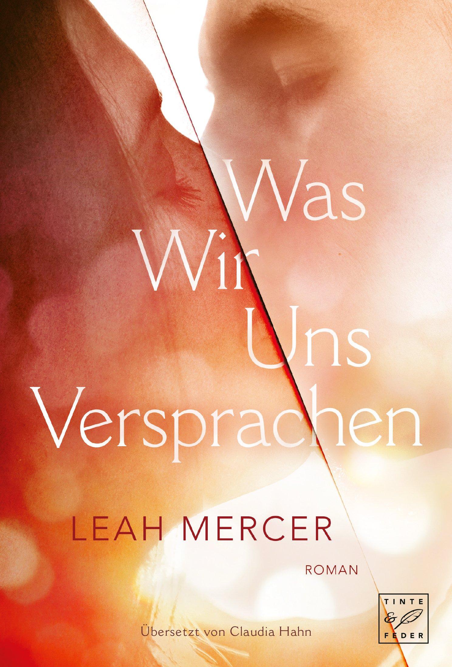 Was wir uns versprachen Taschenbuch – 11. September 2018 Leah Mercer Claudia Hahn Tinte & Feder 2919800299