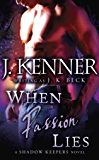 When Passion Lies: A Shadow Keepers Novel