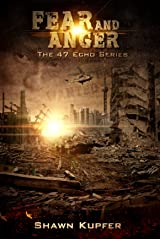Fear and Anger (The 47 Echo Series Book 3)