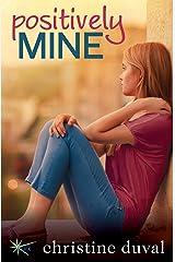 Positively Mine Kindle Edition
