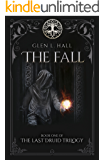 The Fall (The Last Druid Trilogy Book 1)
