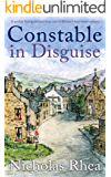 CONSTABLE IN DISGUISE a perfect feel-good read from one of Britain's best-loved authors (Constable Nick Mystery Book 9)