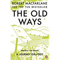 The Old Ways: A Journey on Foot (English Edition)