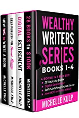 Wealthy Writer Series: 4 Books in 1 Box Set: 28 Books to $100K, Digital Retirement, Self-Publishing Secret Sauce, How NOT to Write a Book (English Edition) eBook Kindle