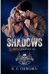 Seeking Shadows (Royal Bastards MC Tampa Chapter Book 3) Kindle Edition