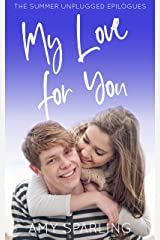 My Love for You (The Summer Unplugged Epilogues Book 1) Kindle Edition