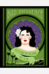 Bad Influence July 2014: Notorious Woman Kindle Edition