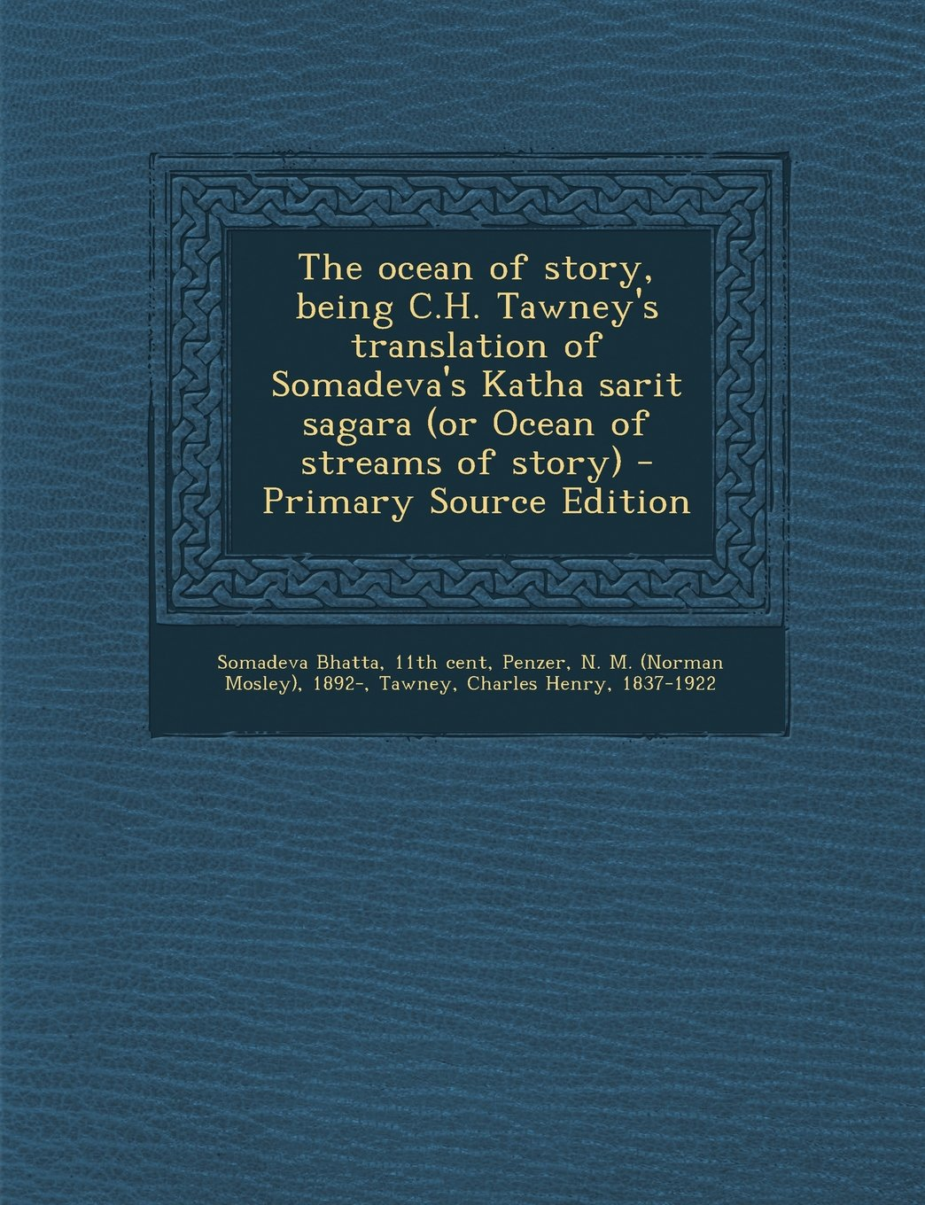 Read Online The ocean of story, being C.H. Tawney's translation of Somadeva's Katha sarit sagara (or Ocean of streams of story) - Primary Source Edition pdf