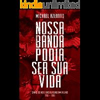 Nossa Banda Podia Ser Sua Vida: Cenas do Indie Underground Americano 1981-1991