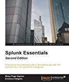 Splunk Essentials - Second Edition: A fast-paced and practical guide to demystifying big data and transforming it into operational intelligence