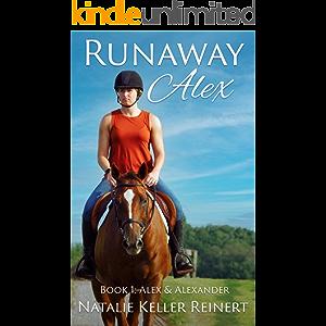 Runaway Alex (Alex and Alexander Book 1)