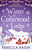 Winter At Cedarwood Lodge: A perfect heartwarming romance for the new year!
