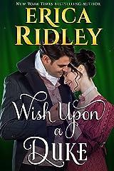 Wish Upon a Duke (12 Dukes of Christmas Book 3) Kindle Edition