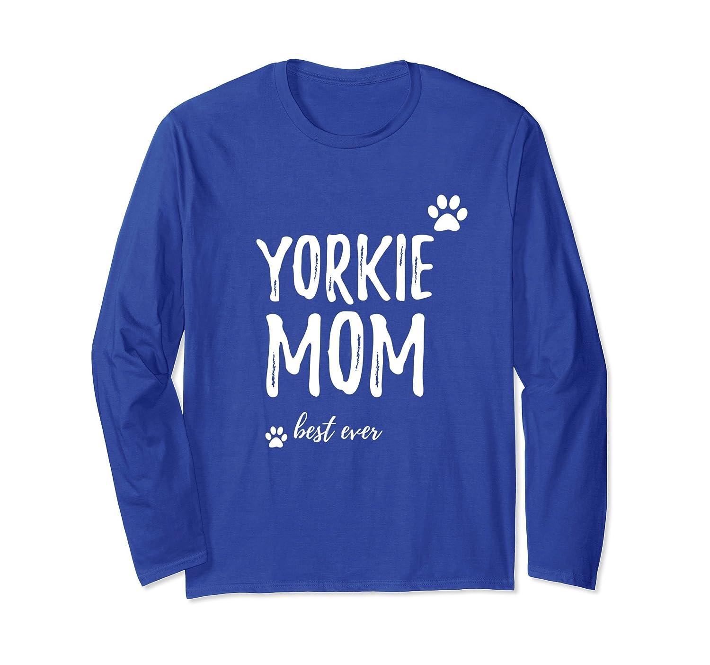 Yorkie Mom Long Sleeve T-Shirt Funny Dog Mom Gift Idea-TH