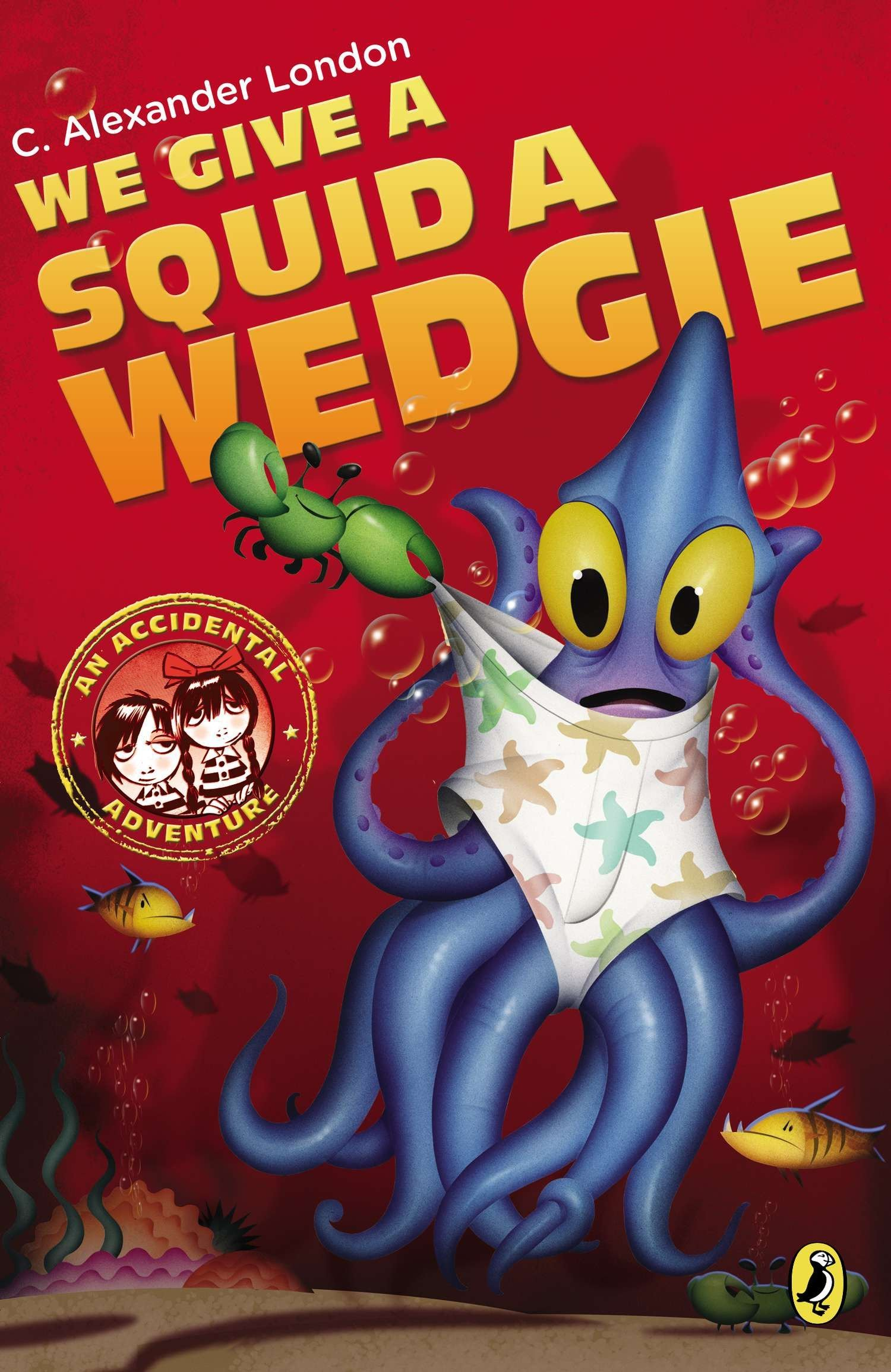 Download We Give a Squid a Wedgie (An Accidental Adventure) pdf