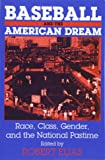 Baseball and the American Dream: Race, Class, Gender, and the National Pastime