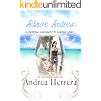 Admire Andrea: Surviving Savagery to Saving Lives book cover