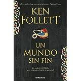 Un mundo sin fin (Saga Los pilares de la Tierra 2) (Spanish Edition)