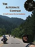 The Alternate Compass - A Craft Course On An Ironhorse