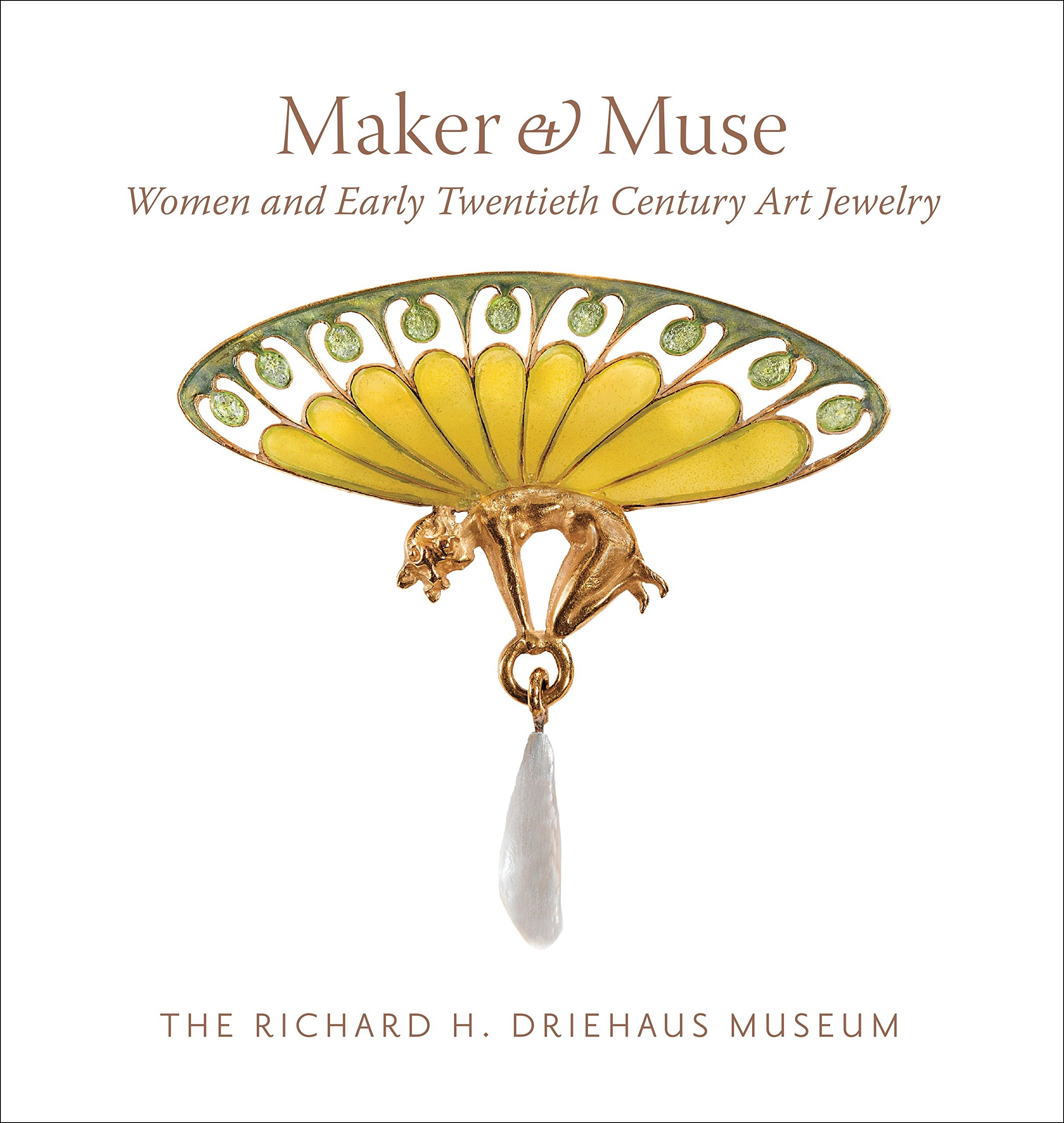 Maker and Muse: Women and Early Twentieth Century Art Jewelry by The Monacelli Press