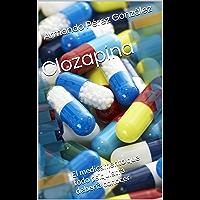 Clozapina: El medicamento que todo psiquiatra debería conocer