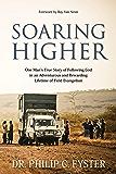 Soaring Higher: One Man's True Story of Following God in an Adventurous and Rewarding Lifetime of Field Evangelism